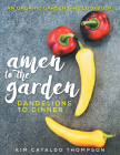 Amen to the Garden: Dandelions to Dinner Cover Image