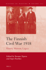 The Finnish Civil War 1918: History, Memory, Legacy (History of Warfare #101) Cover Image