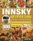 Innsky Air Fryer Oven Cookbook for Beginners Cover Image