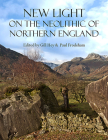 New Light on the Neolithic of Northern England Cover Image