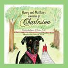 Henry and Matilda's Adventure in Charleston Cover Image