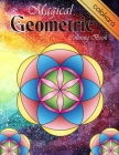 Magical Geometric Coloring Book: An Adult Coloring Book for Beginners with easy, Enjoyable, Relaxing Patterns and Soothing soul Cover Image