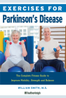 Exercises for Parkinson's Disease: The Complete Fitness Guide to Improve Mobility, Strength and Balance Cover Image