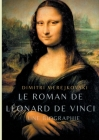 Le roman de Léonard de Vinci: Une biographie Cover Image