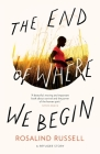 The End of Where We Begin: A Refugee Story Cover Image