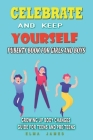 Celebrate And Keep Yourself Puberty Book for Boys and Girls: Growing Up Body Changes Guide For Teens And Pre-Teens Cover Image