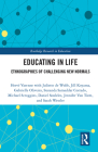Educating in Life: Ethnographies of Challenging New Normals (Routledge Research in Education #42) Cover Image