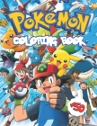 Pokemon Coloring Book: A Beautiful Jumbo Coloring Book for Kids and Adults, Includes +50 High Quality Illustrations Cover Image