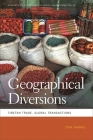 Geographical Diversions: Tibetan Trade, Global Transactions (Geographies of Justice and Social Transformation #18) Cover Image