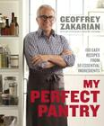 My Perfect Pantry: 150 Easy Recipes from 50 Essential Ingredients: A Cookbook Cover Image