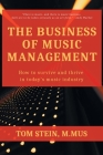 The Business of Music Management: How To Survive and Thrive in Today's Music Industry Cover Image