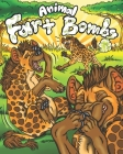 Animal Fart Bombs: Farting Animals Coloring Book for Kids & Adults with Activities, Bookmarks, a Board Game, & Even Card Games! Cover Image