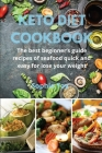 Keto Diet Cookbook: The best beginner's guide recipes of seafood quick and easy for lose your weight Cover Image