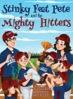 Stinky Feet Pete and the Mighty Hitters Cover Image