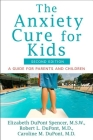 The Anxiety Cure for Kids: A Guide for Parents and Children (Second Edition) Cover Image