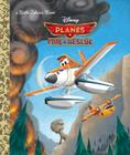 Planes: Fire & Rescue (Disney Planes: Fire & Rescue) (Little Golden Book) Cover Image