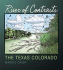 River of Contrasts: The Texas Colorado (River Books, Sponsored by The Meadows Center for Water and the Environment, Texas State University) Cover Image