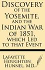 Discovery of the Yosemite, and the Indian War of 1851, Which Led to That Event Cover Image