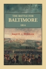 The Battle For Baltimore 1814 Cover Image