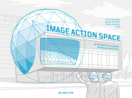 Image - Action - Space: Situating the Screen in Visual Practice Cover Image