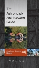 The Adirondack Architecture Guide, Southern-Central Region (Excelsior Editions) Cover Image
