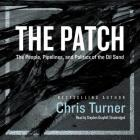 The Patch Lib/E: The People, Pipelines, and Politics of the Oil Sands Cover Image