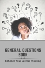 General Questions Book: Enhance Your Lateral Thinking: Lockdown Quiz Questions Cover Image