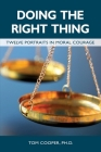 Doing the Right Thing: Twelve Portraits in Moral Courage Cover Image