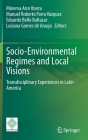 Socio-Environmental Regimes and Local Visions: Transdisciplinary Experiences in Latin America Cover Image