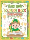 My First Toddler Coloring Book for Kids From 2 Years: My First Toddler Coloring Book Fun With Numbers, Letters, Shape, Kindergarteners Activity Book T Cover Image