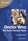 Doctor Who: The David Tennant Years: An Episode Guide (On Screen) Cover Image
