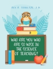 Who Are You Who Are So Wise in the Science of Teaching? Cover Image
