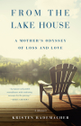 From the Lake House: A Mother's Odyssey of Loss and Love Cover Image