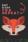 Eat Sleep Fox Repeat: Best Gift for Fox Lovers, 6 x 9 in, 110 pages book for Girl, boys, kids, school, students Cover Image