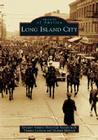 Long Island City (Images of America (Arcadia Publishing)) Cover Image