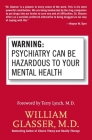 Warning: Psychiatry Can Be Hazardous to Your Mental Health Cover Image