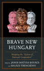 Brave New Hungary: Mapping the System of National Cooperation Cover Image
