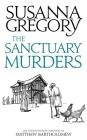 The Sanctuary Murders: The Twenty Fourth Chronicle of Matthew Bartholomew (Chronicles of Matthew Bartholomew) Cover Image