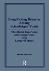 Drug-Taking Behavior Among School-Aged Youth: The Alaska Experience and Comparisons with Lower-48 States Cover Image
