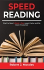 Speed Reading: Start to Read a Book a Day, Learn Faster and Be More Productive Cover Image