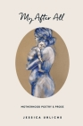 My After All: Poetry and Prose for Mothers Cover Image