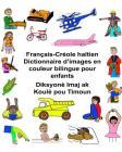 Français-Créole haïtien Dictionnaire d'images en couleur bilingue pour enfants Cover Image