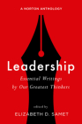 Leadership: Essential Writings by Our Greatest Thinkers: A Norton Anthology Cover Image