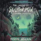The Legend of Skeleton Man Cover Image