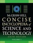 McGraw-Hill Concise Encyclopedia of Science and Technology, Sixth Edition (McGraw-Hill Concise Encyclopedia of Science & Technology) Cover Image