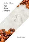 Bite Size: Pet Treat Recipe Cook Book Cover Image