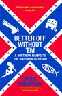 Better Off Without 'em: A Northern Manifesto for Southern Secession Cover Image