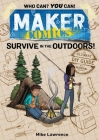 Maker Comics: Survive in the Outdoors! Cover Image