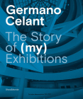 Germano Celant: The Story of (My) Exhibitions Cover Image