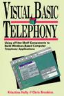 Visual Basic Telephony: Using Off-The-Shelf Components to Build Windows-Based Telephony Applications Cover Image